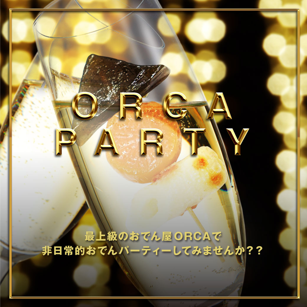 ODENYA ORCA PARTY