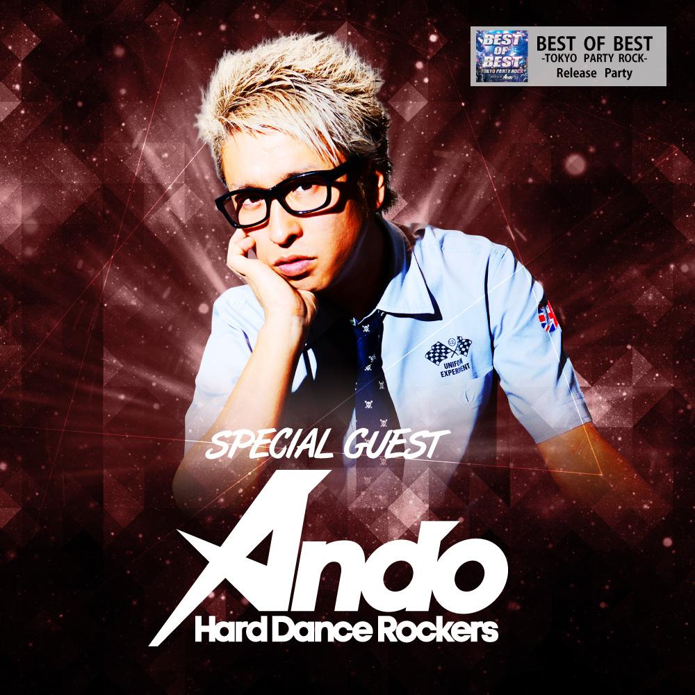 SPECIAL GUEST : DJ Ando -Hard Dance Rockers-