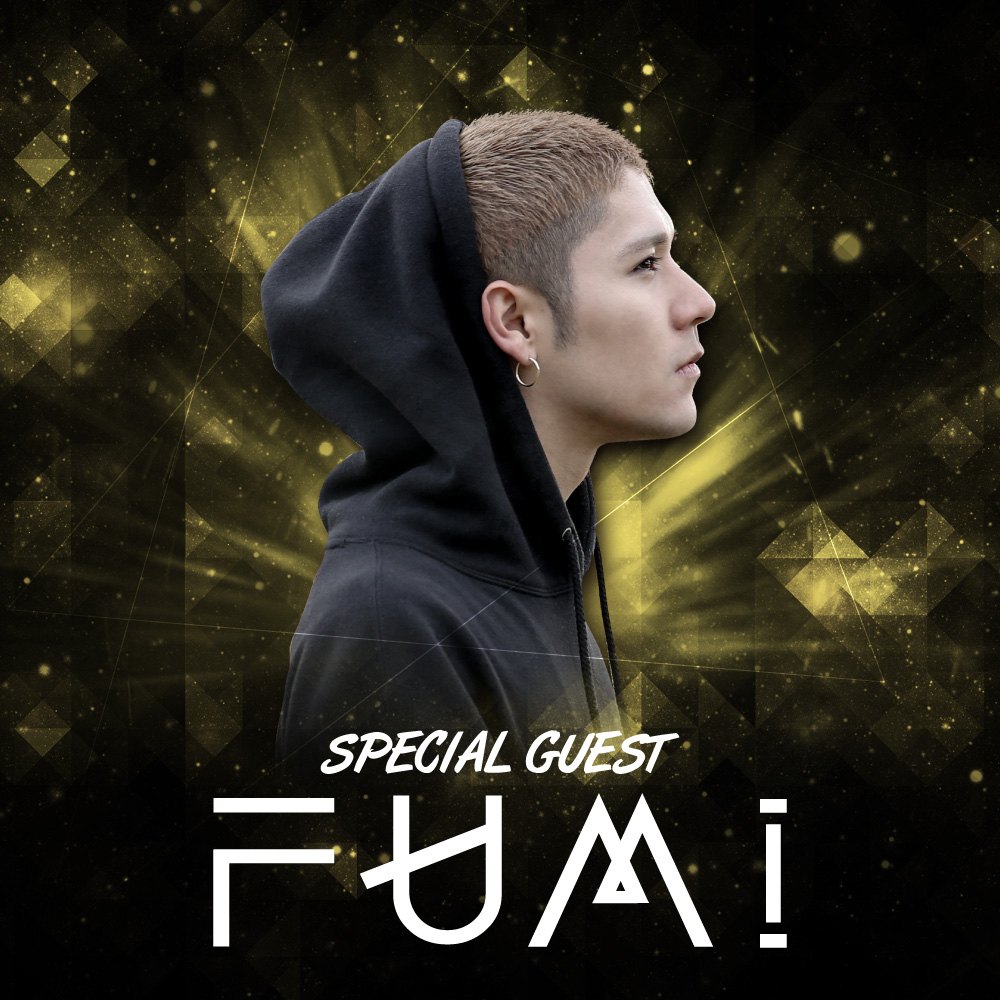 SPECIAL GUEST : DJ FUMI