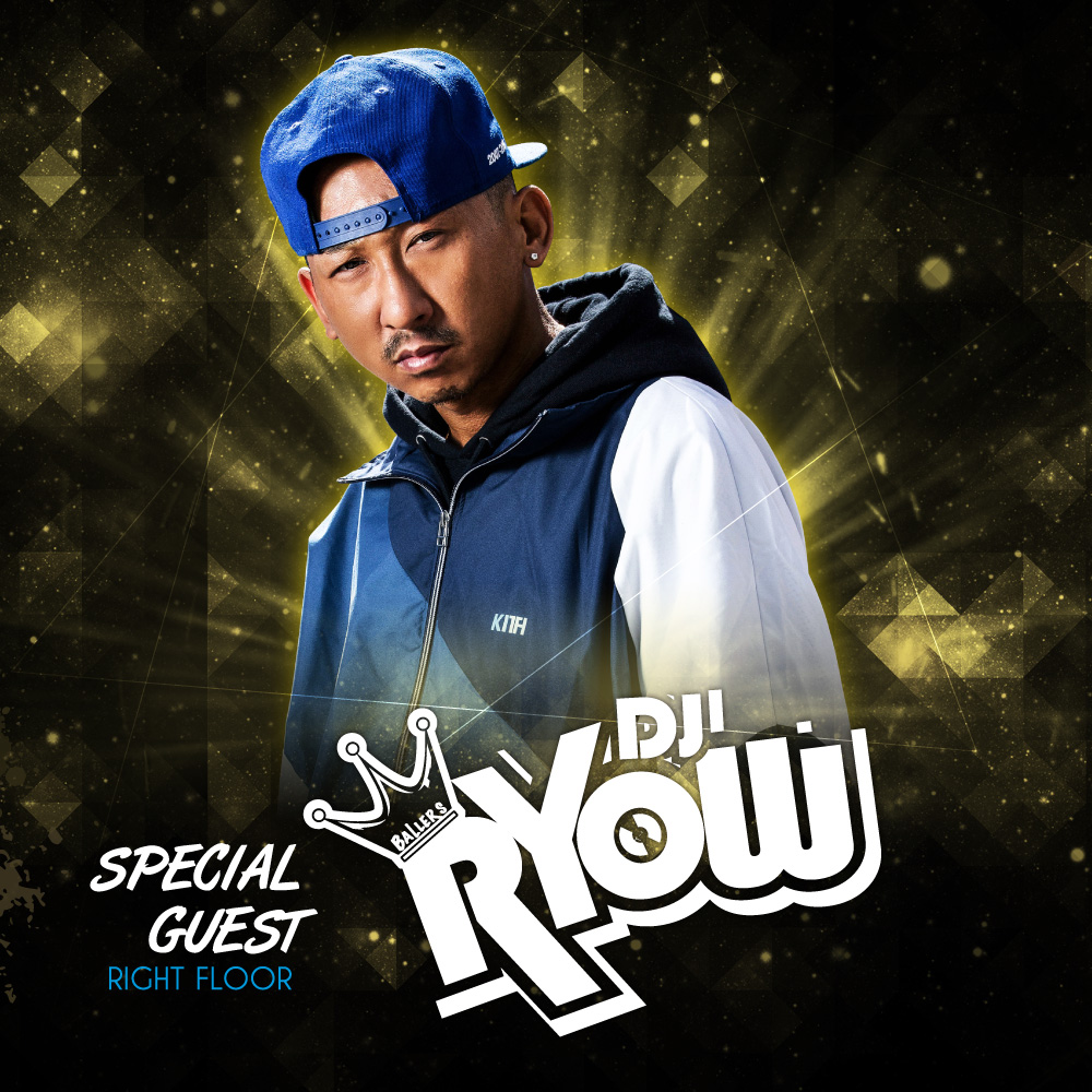 SPECIAL GUEST : DJ RYOW